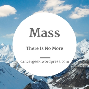 Mass There Is No More