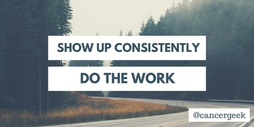 Show up consistently